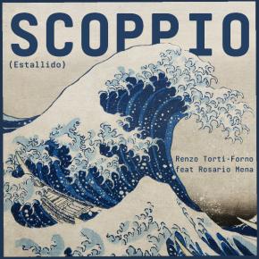 SCOPPIO (estallido) Renzo Torti-Forno feat Rosario Mena
